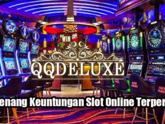 Cara Menang Keuntungan Slot Online Terpercaya