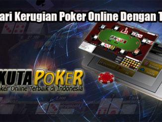 Hindari Kerugian Poker Online Dengan Tepat